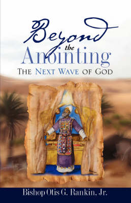 Beyond the Anointing