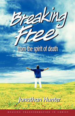 Breaking Free from the Spirit of Death