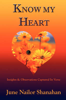 Know My Heart: Insights & Observations Captured in Verse