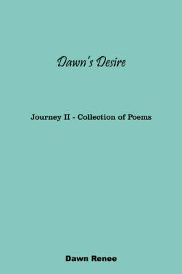 Dawn's Desire: Journey II - Collection of Poems