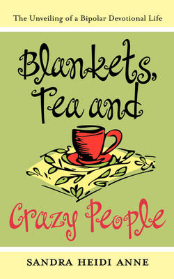 Blankets, Tea & Crazy People