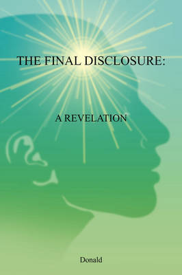 The Final Disclosure: A Revelation