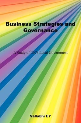 Business Strategies and Governance: A Study of UK's Local Government