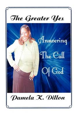The Greater Yes: Answering the Call of God