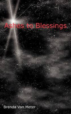 Ashes to Blessings