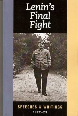 Lenin's Final Fight: Speeches and Writings