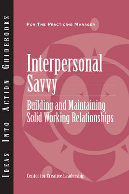 Interpersonal Savvy: Building and Maintaining Solid Working Relationships