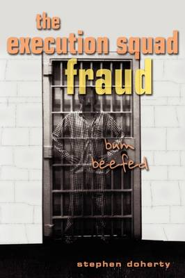 The Execution Squad Fraud: Bum Beefed