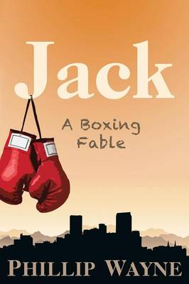 Jack: A Boxing Fable