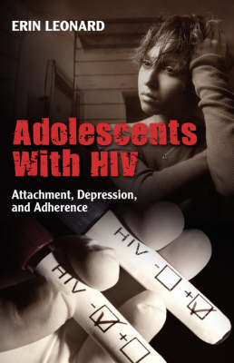 Adolescents with HIV: Attachment, Depression, and Adherence