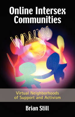 Online Intersex Communities: Virtual Neighborhoods of Support and Activism