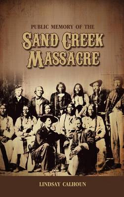 Public Memory of the Sand Creek Massacre