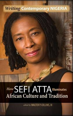 Writing Contemporary Nigeria: How Sefi Atta Illuminates African Culture and Tradition