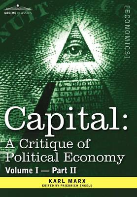 Capital: A Critique of Political Economy - Vol. I-Part II: The Process of Capitalist Production