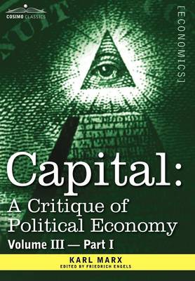 Capital: A Critique of Political Economy - Vol. III-Part I: The Process of Capitalist Production as a Whole