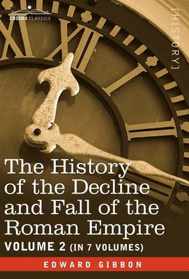 The History of the Decline and Fall of the Roman Empire, Vol. II
