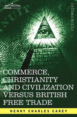 Commerce, Christianity and Civilization Versus British Free Trade: Letters in Reply to the London Times
