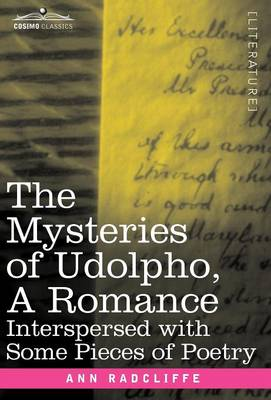 The Mysteries of Udolpho, a Romance: Interspersed with Some Pieces of Poetry