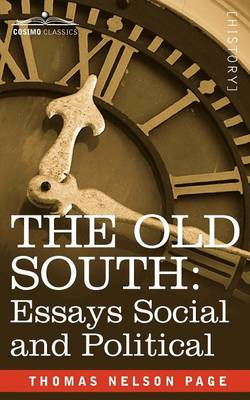 The Old South: Essays Social and Political
