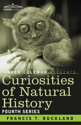 Curiosities of Natural History, in Four Volumes: Fourth Series