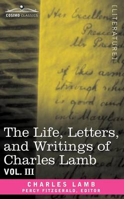 The Life, Letters, and Writings of Charles Lamb, in Six Volumes: Vol. III