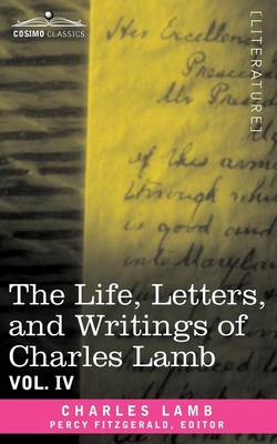 The Life, Letters, and Writings of Charles Lamb, in Six Volumes: Vol. IV