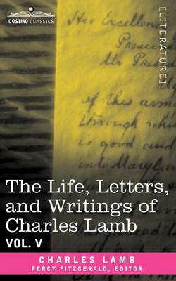 The Life, Letters, and Writings of Charles Lamb, in Six Volumes: Vol. V