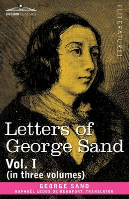 Letters of George Sand, Vol. I (in Three Volumes)