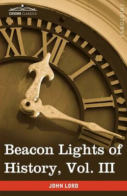 Beacon Lights of History, Vol. III: Ancient Achievements (in 15 Volumes)