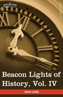 Beacon Lights of History, Vol. IV: Imperial Antiquity (in 15 Volumes)