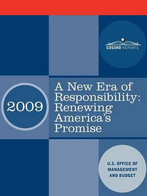 A New Era of Responsibility: Renewing America's Promise: President Obama's First Budget