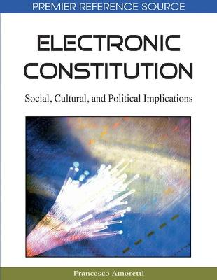 Electronic Constitution: Social, Cultural, and Political Implications