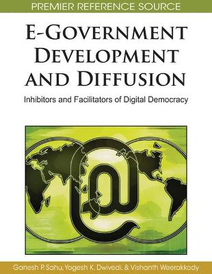 E-government Development and Diffusion: Inhibitors and Facilitators of Digital Democracy