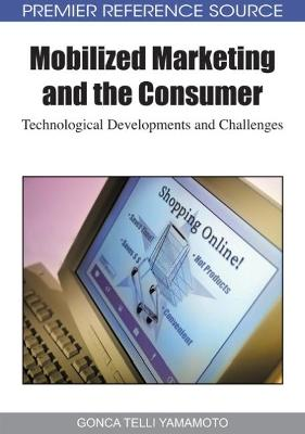 Mobilized Marketing and the Consumer: Technological Developments and Challenges