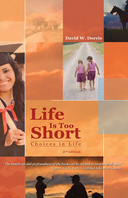 Life Is Too Short: Choices in Life (2nd Edition)