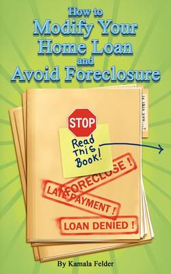 How to Modify Your Home Loan and Avoid Foreclosure