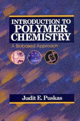 Introduction to Polymer Chemistry: A Biobased Approach