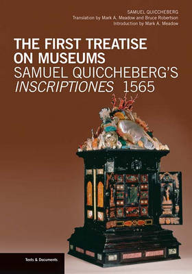 The First Treatise on Museums - Samuel Quiccheberg's Inscriptiones, 1565
