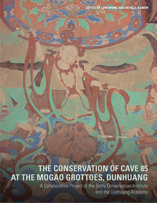 The Conservation of Cave 85: At the Magao Grottoes, Dunhuang