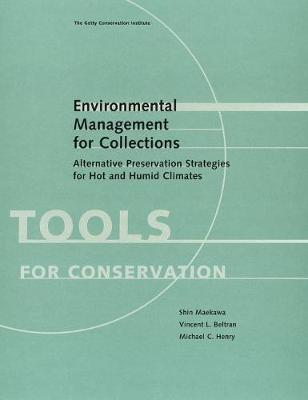 Environmental Management for Collections - Alternative Conservation Strategies for Hot and Humid Climates