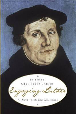 Engaging Luther: A (New) Theological Assessment