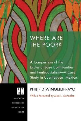 Where are the Poor?: a Comparison of the Ecclesial Base Communities and Pentecostalism - a Case Study in Cuernavaca, Mexico