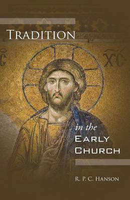 Tradition in the Early Church