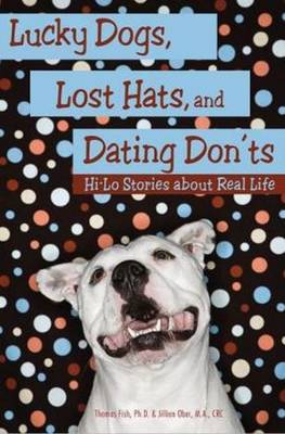 Lucky Dogs, Lost Hats & Dating Don'ts: Hi-Lo Stories About Real Life
