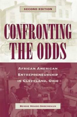 Confronting the Odds: African American Entrepreneurship in Cleveland, Ohio