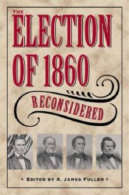 The Election of 1860 Reconsidered
