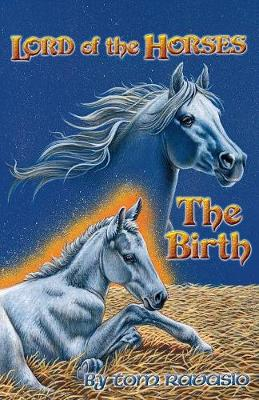 Lord of the Horses - The Birth