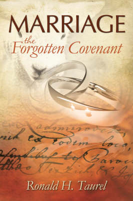 Marriage: The Forgotten Covenant