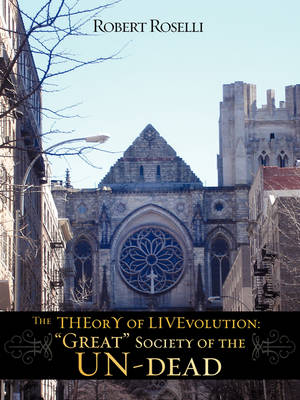 The Theory of Livevolution: Great Society of the Un-Dead