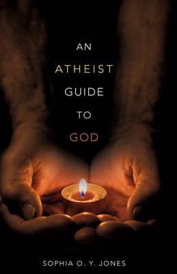 An Atheist Guide to God